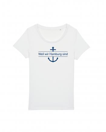 Hamburg Tourismus - Weil wir Hamburg sind - Damen T-Shirt - weiß